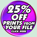 25% OFF our FULL COLOR PRINTING Services FROM YOUR FILE, click here!!!